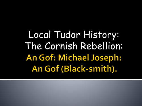 Local Cornish Tudor History linked to a Time-Slip Narrative based in Tudor Times.