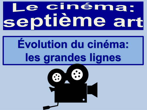 Evolution du cinéma: les grandes lignes / Evolution of cinema AS Level / French / New AQA