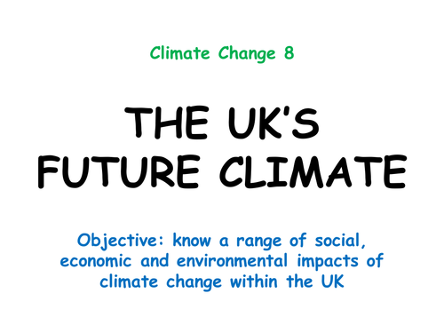 """Climate Change 8: """"THE UK'S FUTURE CLIMATE"""""""