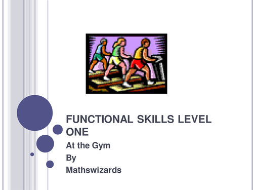 Functional Skills Maths Level 1 PowerPoints : Gym and Health Centre