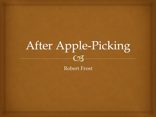 robert frost after apple picking by ndavidson teaching robert frost after apple picking by ndavidson91 teaching resources tes