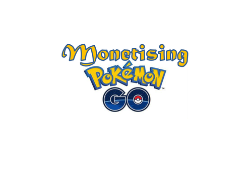 Technology in Business - Monetising Pokemon Go, Diversification and Barriers to Entry.