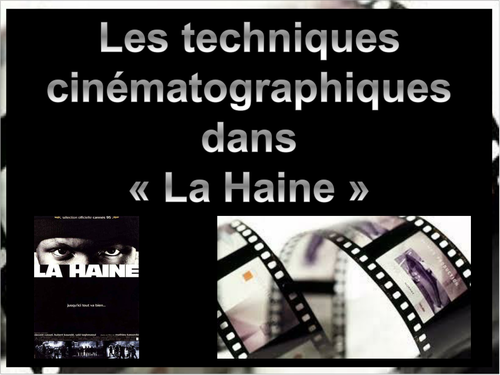 Techniques cinématographiques dans 'La Haine' Kassovitz / Cinematography New AQA/ AS Level French