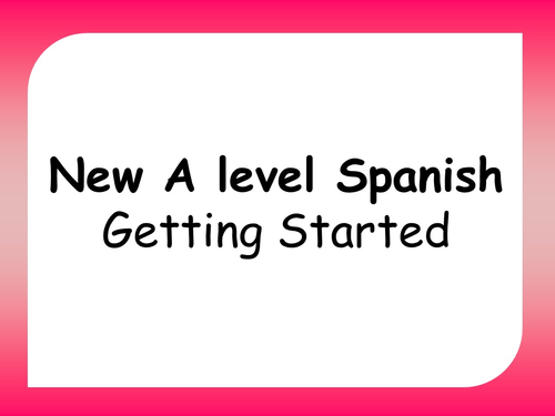 New A level Spanish - Getting started