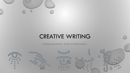 Creative Writing - Using syneasthesia to create sensory imagery