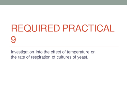 AQA Required practical 9 - Investigation into the effect of temperature on the rate of respiration