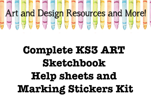 Complete KS3 ART sketchbook help sheets and marking stickers kit