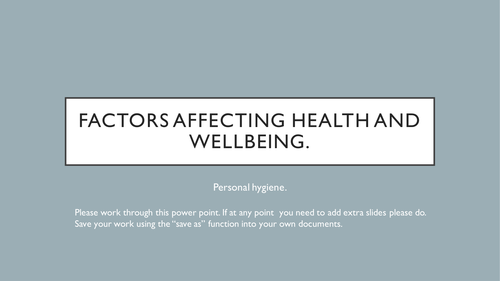 Health and social care GCSE. unit 3 factors affecting health and wellbeing. Personal Hygiene.
