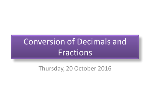 Conversions of Decimals and Fractions