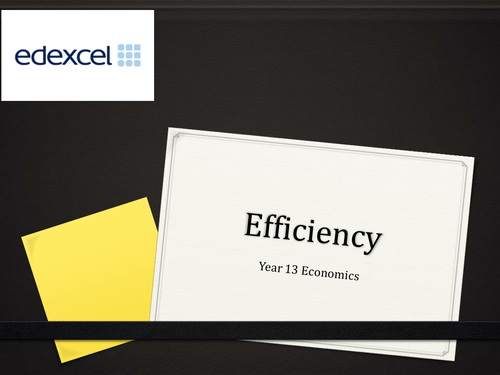 A Level Economics Edexcel Spec A  Topic:  Efficiency