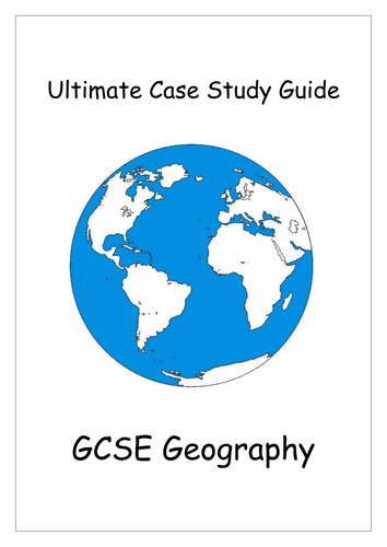 GCSE Geography Ultimate Case Study Guide