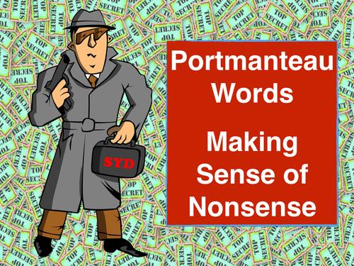 Portmanteau Words - Making Sense of Nonsense