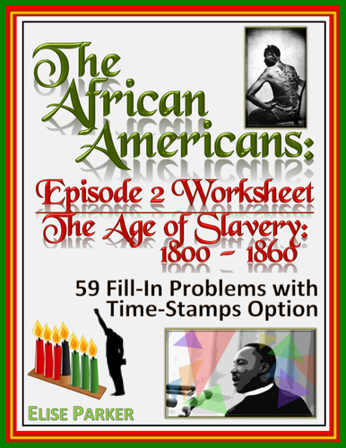 The African Americans Many Rivers to Cross Episode 2 Worksheet: 1800-1860