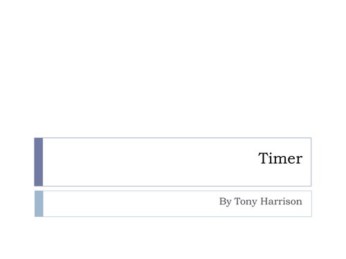 Timer by Tony Harrison AQA new A level Literature Poetry post 1900
