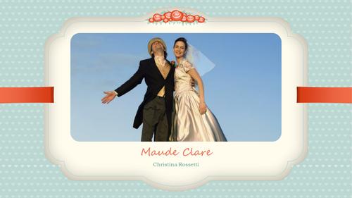 Christina Rossetti - Maude Clare Lesson PowerPoint