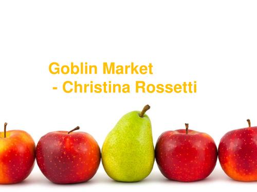 Christina Rossetti A Goblin Market