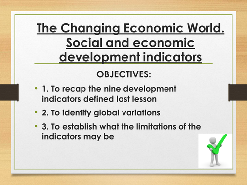 The Changing Economic World- Social and economic development indicators