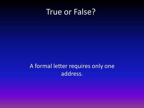 True of False 10 question revision quiz based on transaction writing i.e letters, reviews etc.