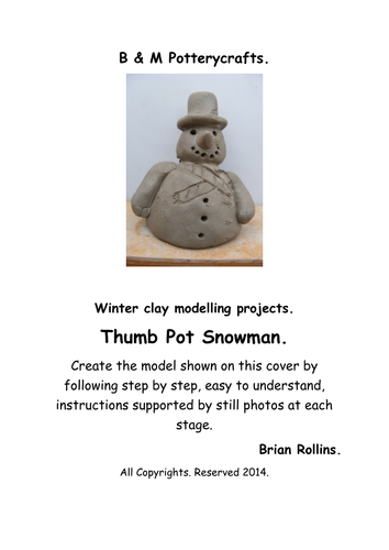 Thumb Pot Snowman.  Christmas model in clay.
