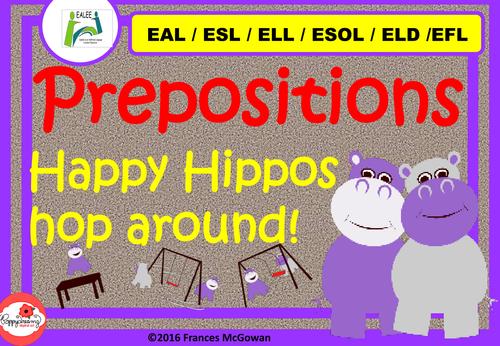 Prepositions  for EAL  / ESL / ELL / ELD / ESOL / ELD
