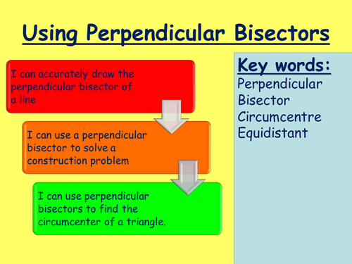 Perpendicular Bisectors  Lesson- Fully Resourced