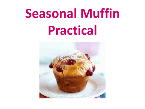 Seasonal Muffins Theory and Practicals with a focus on Sustainability and Seasonal Foods