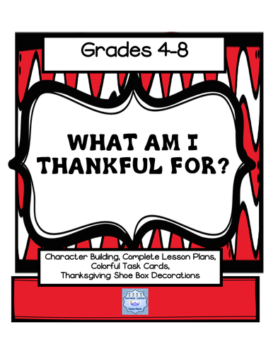 What Am I Thankful For? A Thanksgiving Values Lesson (Grades 4-8 & SPED)