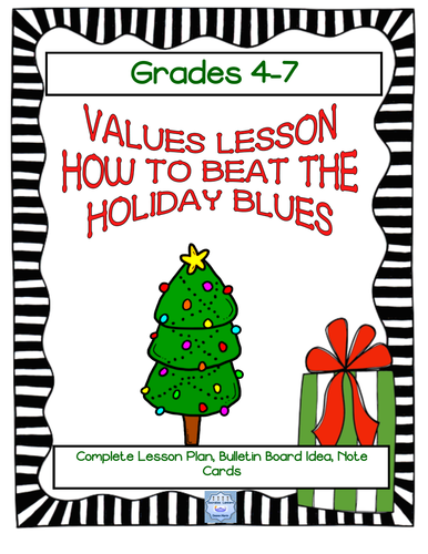 Values Lesson, How to Help Beat the Holiday Blues (Grades 5-8)