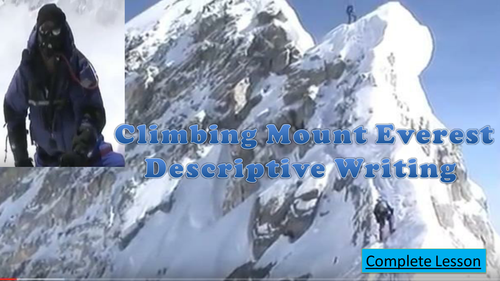 Climbing Mount Everest Descriptive Writing - Complete Lesson