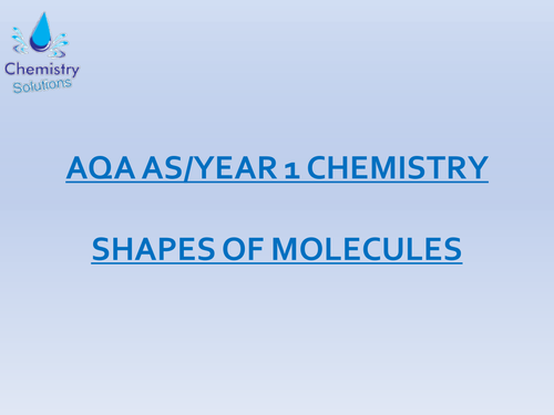 AQA AS/Year 1 A-Level Chemistry Shapes of Molecules