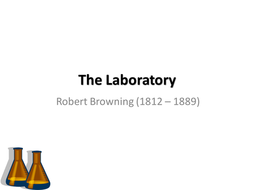 KS4 GCSE - Poetry - The Laboratory by Robert Browning - Annotated Poem on PowerPoint