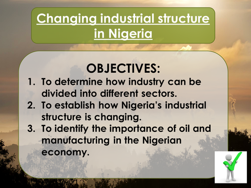 The Changing Economic World- Changing industrial structure in Nigeria