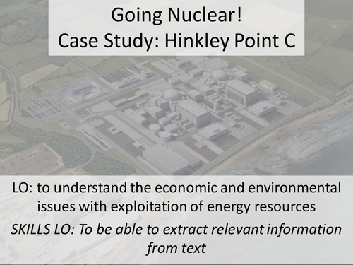 New AQA GCSE Resource Management - 5. Resources in the UK - Energy - Going Nuclear, Hinkley Point