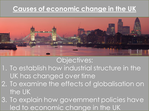 The Changing Economic World- Causes of economic change in the UK