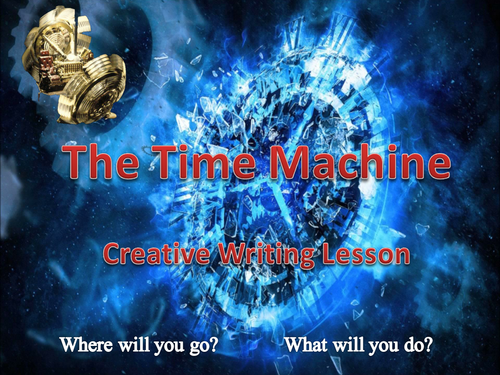 The Time Machine - Fun One-Off Creative Writing Lesson