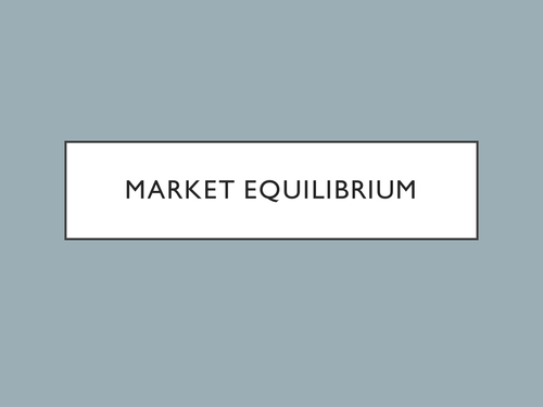 A Level Economics - Market Equilibrium