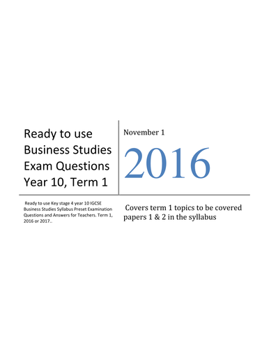 Business Studies Exam. with Mark Schemes, Year 10 Papers 1 n 2  Nov.Dec, Term 1, 2017 / 18