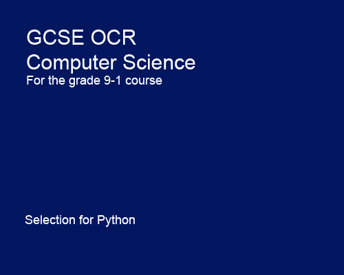 Selection - GCSE Computer Science OCR 9-1 Programming with Python