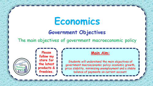 Objectives of Government Macroeconomic Policy - A-Level Economics - PPT & Group Task