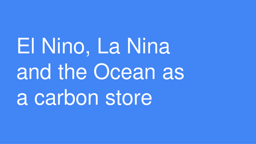 El Nino, La Nina and the Ocean as a CO2 store