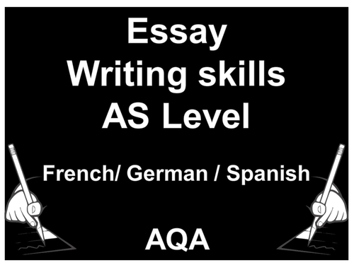 Essay writing skills French / German / Spanish/ / AS Level / New / 2016+