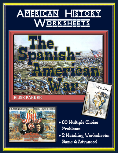 American Imperialism Worksheets -- Set 2: Spanish American War Worksheets