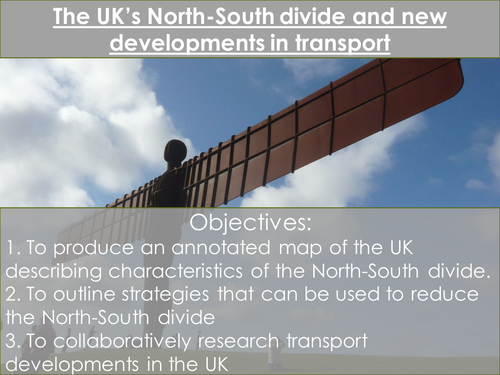 The Changing Economic World- The UK's North-South Divide &  new developments in transport