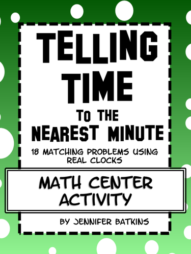 Telling Time to the Nearest Minute using Real Clocks