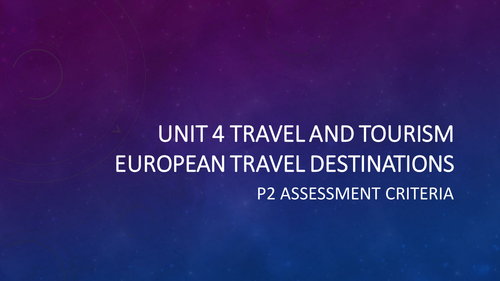 BTEC Travel and Tourism Unit 4 - Worldwide Destinations (P2)