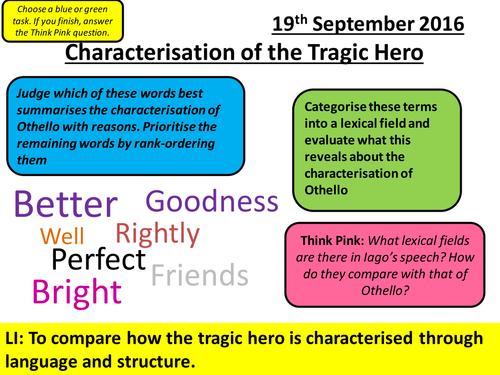 Othello Lesson - Aspects of Tragedy - Tragic Hero Characterisation