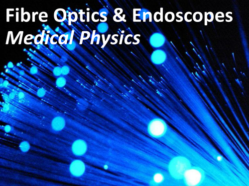 BTEC/GCE Applied Science - Fibre Optics & Endoscopy