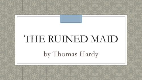"""thomas hardy s the ruined maid essay The ruined maid"""" by thomas hardy essayworldcom october 28, 2006 accessed march 21, 2018."""