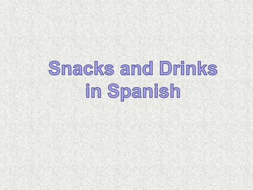 Spanish - Snacks / Drinks / Menus / Food likes/ role plays