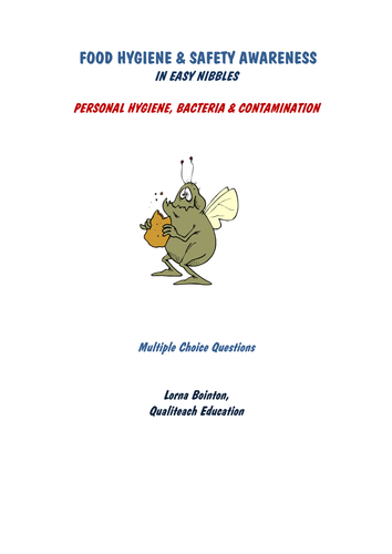 Multiple Choice Questions:  Food Safety - Personal Hygiene & Bactera